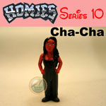 Click for HOMIES SERIES 10 Cha-Cha Detail