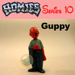 Click for HOMIES SERIES 10 Guppy Detail