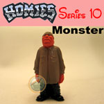 Click for HOMIES SERIES 10 Monster Detail