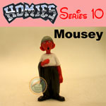 Click for HOMIES SERIES 10 Mousey Detail