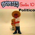 Click for HOMIES SERIES 10 Politico Detail