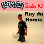 Picture for HOMIES SERIES 10 Ray da Homie
