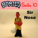 Click for HOMIES SERIES 10 Sir Nose Detail
