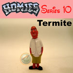 Picture for HOMIES SERIES 10 Termite
