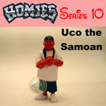 Click for HOMIES SERIES 10 Uco the Samoan Detail