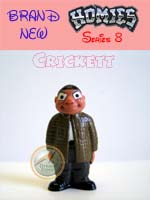 Click for HOMIES SERIES 8 Crickett Detail