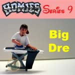 Click for HOMIES SERIES 9 Big Dre Detail