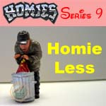 Click for HOMIES SERIES 9 Homie Less Detail