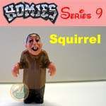 Click for HOMIES SERIES 9 Squirrel Detail