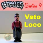 Click for HOMIES SERIES 9 Vato Loco Detail