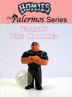 Click for HOMIES PALERMOS SERIES Franky The Hammer Detail