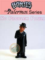 Click for HOMIES PALERMOS SERIES No Problem Pauli Detail