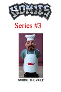 HOMIES SERIES 3 GORDO THE CHEF Picture