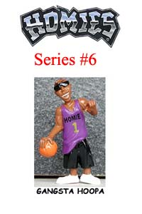 HOMIES SERIES 6 GANGSTA HOOPA Picture