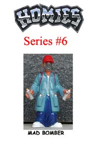 HOMIES SERIES 6 MAD BOMBER Picture