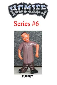 HOMIES SERIES 6 PUPPET Picture